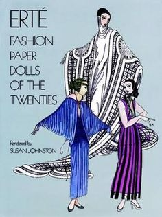 Erte Fashion Paper Dolls of the Twenties (Dover Paper Dolls 1978) - the celebrated fashion designer personally supervised adaptation of his striking designs for this set of 6 paper dolls with 43 costumes in full color. Svelte and elegant gowns, coats, hats, & accessories for every season. 16 gorgeous plates.