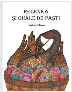 O poveste de inspirație rusească despre Babușca, o gâscă sălbatică și un coș plin de ouă pictate.