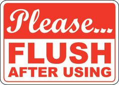 Please Flush After Using Sign by SafetySign.com - D5801