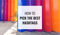 Pick the *BEST* Hashtags for your Instagram Photo or Business