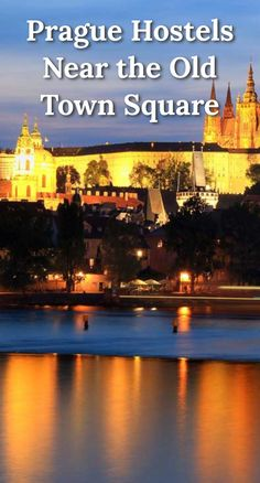 Prague Hostels Near the Old Town Square: The city of Prague is filled with history, art, and architecture. It's also a favorite destination…