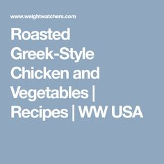 Roasted Greek-style chicken and vegetables Ww Recipes, Great Recipes, Favorite Recipes, Greek Style Chicken, Weight Watchers Lunches, Turkey Cutlets, Canned Artichoke Hearts, Boneless Skinless Chicken, How To Dry Oregano