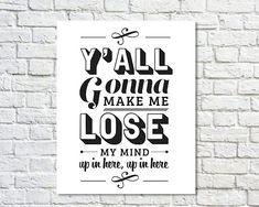 Typography Print, Type Poster, Gansta Rap, Rap Quotes, Black White Decor, Lyrics, Modern Art, Y'all Gonna Make Me Lose My Mind (8x10)