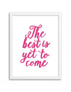 Free Printable The best is yet to come art from @chicfetti - easy wall art diy