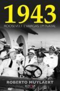 1943 - Roosevelt e Vargas Em Natal - Roberto Muylaert