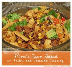 Moms Taco Salad with Catalina Dressing and Fritos. Its the best taco salad and great for potlucks!