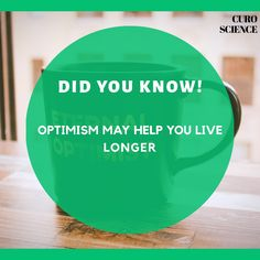 Live long Live Long, Optimism, Did You Know, Psychology, Nutrition, Science, Psicologia
