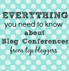 All About Blogging Conferences http://www.reasonstoskipthehousework.com/blogging-conferences/