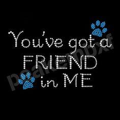 You've Got A Friend In Me Paw Rhinestone Transfer