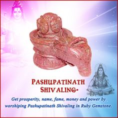 The Pashupatinath avatar of Lord Shiva is considered as the most sacred one, Worshiping Pashupatinath Shivling in Ruby Gemstones bring dual benefits, blessings of Lord Shiva and benefits of Ruby gemstone. Ruby gemstone provides prosperity, name, fame, money and power, the gemstone is especially beneficial to individuals who aspire high offices.