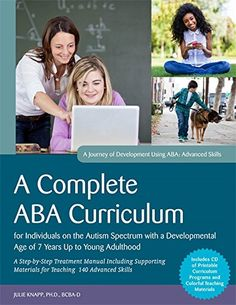 A Complete ABA Curriculum for Individuals on the Autism Spectrum with a Developmental Age of 7 Years Up to Young Adulthood: A Step-by-Step Treatment Manual Including Supporting Materials for Teaching 140 Advanced Skills Teaching Skills, Teaching Strategies, Teaching Materials, Children With Autism, Working With Children, Vocational Skills, Behavior Analyst, Developmental Disabilities, Autism Spectrum Disorder