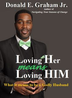 Loving Her Means Loving HIM (book) by Donald E. A book to help husbands, and men who aspire to be married, to develop the characteristics of a Godly husband. Godly Man, It's Meant To Be, Inspirational Books, Self Publishing, Humility, Self Esteem, Self Help, Nonfiction, Love Him