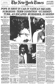 The first attempted assassination of Pope John Paul II took place on Wednesday, 13 May in St. Peter's Square at Vatican City. The Pope was shot and critically wounded by Mehmet Ali Agca. Newspaper Front Pages, Old Newspaper, Newspaper Headlines, Pope John Paul Ii, Headline News, Political Events, Papa Francisco, Important Dates, World History