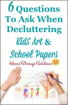 6 questions to ask when decluttering kids' art and school papers so you can decide what to keep versus to get rid of without stress or indecision {on Home Storage Solutions 101}