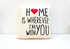 Home is wherever I'm with you - Quote pillow cover - Valentine's day gift - bridal pillow - valentine cushion cover on Etsy, $47.20 CAD