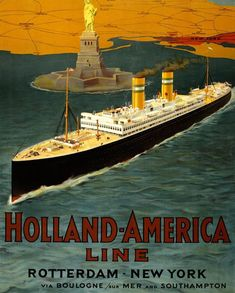 Holland-America Line. Rotterdam - New York via Boulogne/sur Mer and Southampton. This poster shows a Holland-America Line ocean liner in New York harbor. The Statue of Liberty, and a map of the northe Holland America Line, Rotterdam, Tourism Poster, Vintage Boats, Vintage Diy, Vintage Music, Vintage Style, Vintage Travel Posters, Poster Vintage