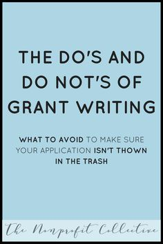 The Do's and Do Not's of Grant Writing