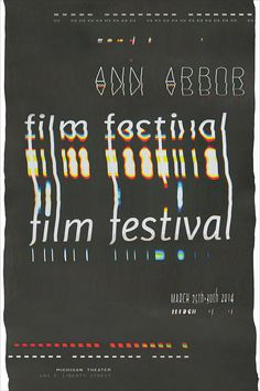 Poster for The Ann Arbor Film Festival (is the oldest avant-garde and experimental film festival in North America - Michigan)