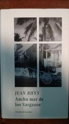 Ancho mar de los Sargazos / Jean Rhys ; traducción de Andrés Bosch ; prólogo de Carmen Posadas.. -- Barcelona : Círculo de Lectores, D.L. 2004 en  http://absysnet.bbtk.ull.es/cgi-bin/abnetopac?TITN=543458