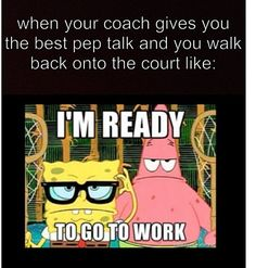Hahahaha yep! Or when your dance teacher gives u a pep talk before a competition or rehearsal haha