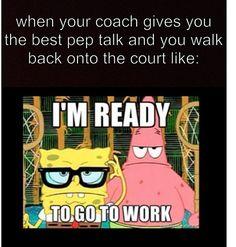 Hahahaha yep! Or when your dance teacher gives u a pep talk before a competition or rehearsal haha