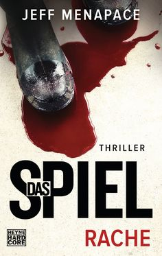 Book-addicted: [Rezension] Jeff Menapace - Das Spiel 02 - Rache