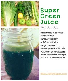 Super Green Juice Recipe that will Rawk your day! Http://LeslieKeegan.com