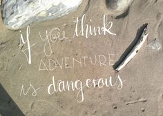 Hand lettering of the quote by Paulo Coelho If you think adventure is dangerous, try routine - it's lethal