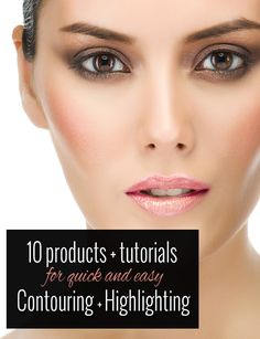 Top 10 Contouring + Highlighting Products with Tutorials