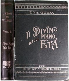 Old Watchtower Books .......... Aurora del Millennio vol. 1 ........... il Divin Piano delle Età              second version            Millennial Dawn in italian language