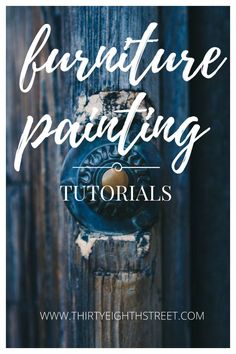Learn How To Paint and Repurpose Furniture With Free Painting Furniture Tutorials. | Thirty Eighth Street