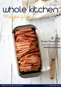 WHOLE KITCHEN Magazine Nº 6 E Magazine, Digital Magazine, Magazine Crafts, Foie Gras, Chefs, Carme Ruscalleda, Cookery Books, Sweet Recipes, Make It Simple