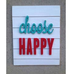 Choose Happy Wood Typography Sign