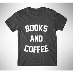 Books and Coffee Graphic Tshirt Womens Graphic Tee Womens Tee Womens... ($14) ❤ liked on Polyvore featuring tops, t-shirts, black, women's clothing, graphic shirts, fluorescent t shirts, tee-shirt, graphic design t shirts and coffee t shirt