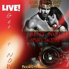 """*´¨) LIVE ¸.•´¸.•*´¨) ¸.•*¨) (¸.•´ (¸.•` BENT, NOT BROKEN ¤ *.✫*¨*.¸¸.✶*¨`*   Soldiers of Wrath MC series, book two  Jenika Snow & Sam Crescent  ¤ Blurb: *.✫*¨*.¸¸.✶*¨`*   Pain is a lasting feeling, emotion, and can consume a person without any discrimination.Amy Holland knew all too well what pain did to someone. She has been living with it for far too long, and it's all because of her father.  Reese """"Joker"""" Whitman has put his old life behind him. He is now just Joker, a man that is part…"""