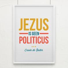Quote van Forihaveseen.nl | @ErwinDeRuiter |  Jezus is geen politicus #ForIHaveSeen #ErwinDeRuiter #Quote