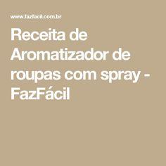 Receita de Aromatizador de roupas com spray - FazFácil
