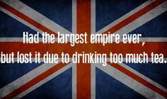 U.K. | The Shortest And Most Accurate History Of The World You'll Ever Read these are GREAT!