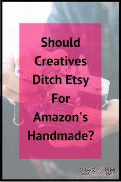 Should Creatives Ditch Etsy For Amazon's Handmade?  Are you struggling to decide if you should leave Etsy to go to Amazon's Handmade?   You might be asking the wrong question!     - Erica MacDonald | create & blog |
