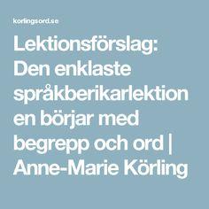 Lektionsförslag: Den enklaste språkberikarlektionen börjar med begrepp och ord | Anne-Marie Körling