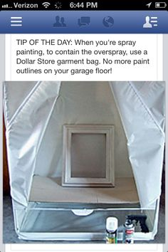 Spray painting tip-use dollar store garment bag to eliminate overspray.