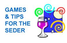Games and tips for the seder: many, many, many ideas at this site aish.com