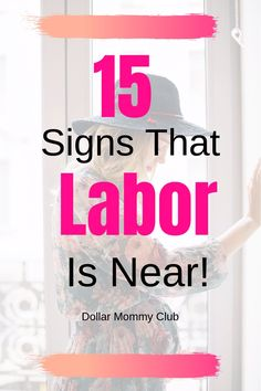 Are you only a few weeks away from your due date? by now you may start feeling pretty anxious about when you might go into labor and what the signs are that labor is near. To help ease your mind mama. We have created a list of 15 signs that labor is near. Click here to check out these signs! #laboranddelivery #signsthatlaborisnear #thirdtrimester #signsoflaborthirdtrimester #beginningsignsoflabor #signsoflaborcoming