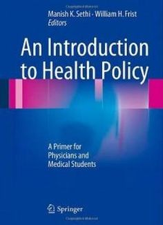 An Introduction To Health Policy: A Primer For Physicians And Medical Students free ebook