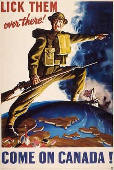 Come on, Canada! A WWII era propaganda poster encouraging Canadians to help defend Great Britain against the Nazi forces of Europe. Art Vintage, Vintage Posters, Military Art, Military History, Pinup, Ww2 Propaganda Posters, Canadian History, Canadian Men, 1940s