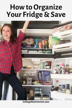 How to organize your kitchen and fridge to prevent waste & save money #collegenutritionist #organization #budget #lifehack