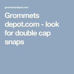 Grommets depot.com - look for double cap snaps
