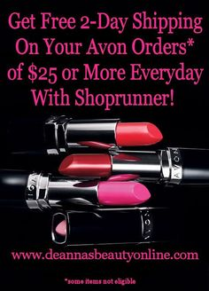 Get Free 2 Day Shipping on your Avon Orders of $25+ at www.deannasbeautyonline.com! #freeshipping