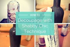 How To Decoupage On Bottle With Shabby Chic Technique