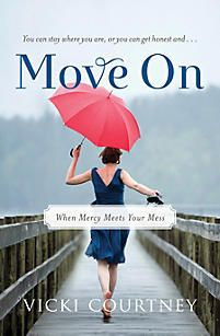 Move On: When Mercy Meets Your Mess, Bible study by Vicki Courtney